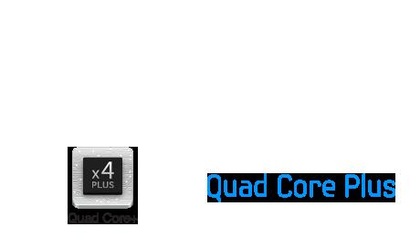 Quad Core Plus